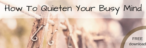How To Quieten A Busy Mind